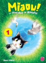 Miaou ! Le quotidien de Moustic T01